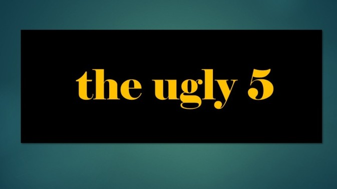 the ugly 5