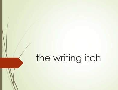 the writing itch